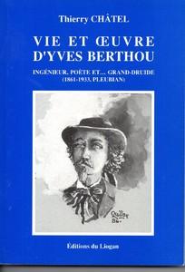 Vie et Oeuvre d'Yves Berthou, ingénieur, poète et... Grand-D...