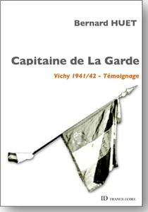 """""""Capitaine de La Garde"""" de Bernard HUET"""