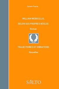 William Webb Ellis, selon ses propres règles