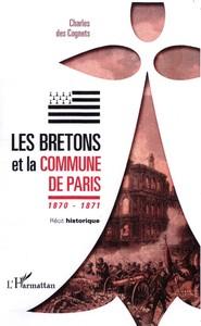 Les Bretons et la Commune de Paris 1870-1871 - Récit histori...