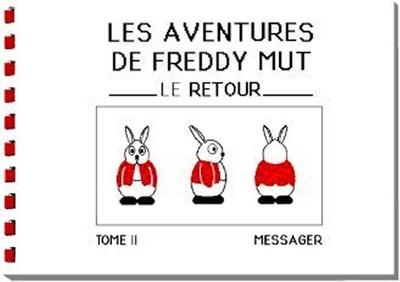 Les Aventures de Freddy MUT - Tome II «Le retour»