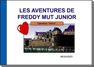 Les Aventures de Freddy MUT Junior - Tome II «Opération biso...