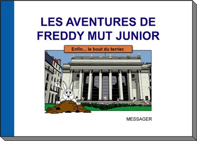 Les Aventures de Freddy MUT Junior - Tome III «Enfin le bout...