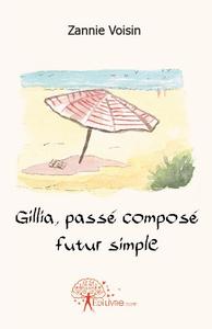 Gillia – Passé composé, futur simple