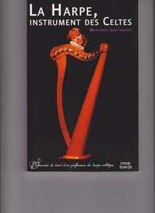 La harpe instrument des Celtes, journal de bord d'un profess...