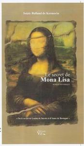 Le secret de Mona Lisa ou le secret de Louise de Savoie et d...