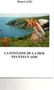 "LA FONTAINE DE LA MER "" FEUNTEUN AOD """