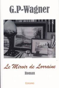 Le Miroir de Lorraine