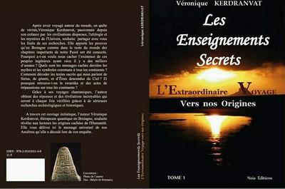Les Enseignements secrets ou L'extraordinaire voyage vers no...