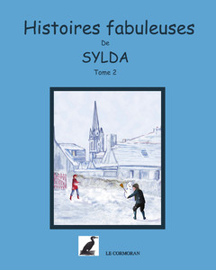 Les Histoires fabuleuses de Sylda Tome 2