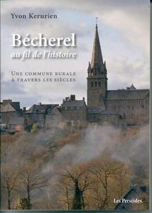 BECHEREL AU FIL DE L'HISTOIRE ( Seconde édition )