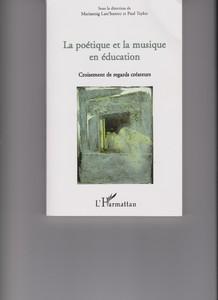 La poétique et la musique en éducation, Croisement de regard...