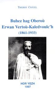 Buhez hag Oberoù Erwan Vertoù-Kaledvoulc'h (1861-1933)