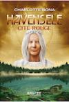 Cité rouge - Tome 3 de la trilogie Havensele