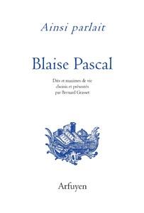 Ainsi parlait Blaise Pascal
