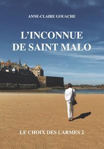 L'inconnue de Saint Malo tome 2 Le choix des larmes