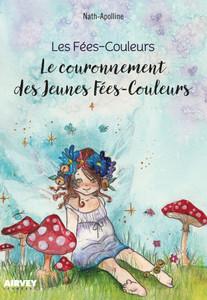 """""""Les Fées-Couleurs- Le couronnement des Jeunes Fées-Couleurs..."""