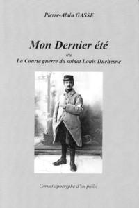 Mon Dernier été ou La Courte guerre du soldat Louis Duchesne