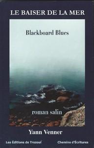 LE BAISER DE LA MER, roman salin, (BLACKBOARD BLUES)