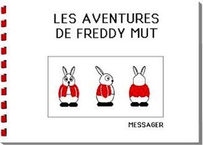 Les Aventures de Freddy MUT - Tome I
