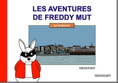 Les Aventures de Freddy MUT - Tome III «La revanche.»