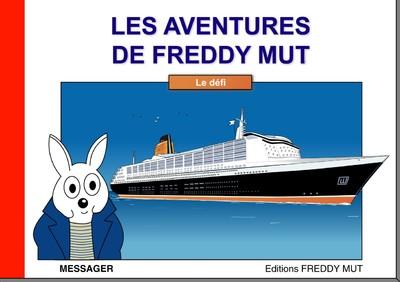 Les Aventures de Freddy MUT - Tome IV «Le défi»