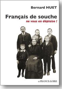 """""""Français de souche, ne vous en déplaise"""" de Bernard HUET"""