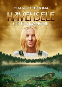 Cité blanche - T2 de la trilogie Havensele