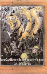 LES 3 HERITIERS DE LA CLEF DES 7 MONDES / Tome 2 : ELOÏSE ET...