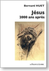 """Jésus 2000 après"" de Bernard HUET"