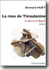 """""""La rose de Timadanine"""" de Bernard HUET"""