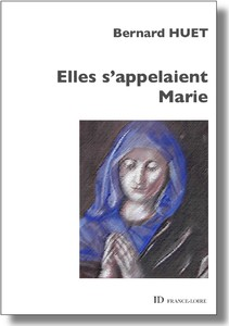 """""""Elles s'appelaient Marie"""" de Bernard HUET"""