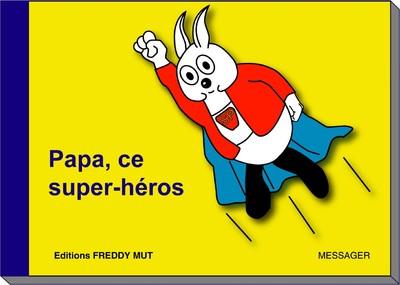 Les Aventures de P'tit frère - Tome VIII - «Papa, ce super-h...